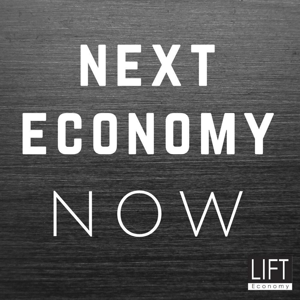 """Graphic reads """"Next Economy Now"""""""