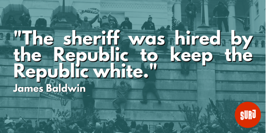 """the graphic shows white text on a teal background photo of the capitol insurrection on January 6th, 2021. The text reads """"The sheriff was hired by the Republic to keep the Republic white -- James Baldwin."""""""